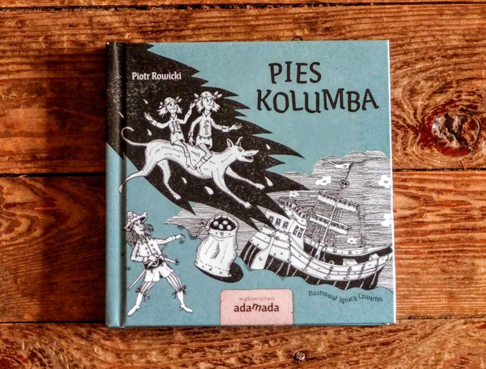 """Wydawnictwo Adamada: """"Pies Kolumba"""" P. Rowickiego"""