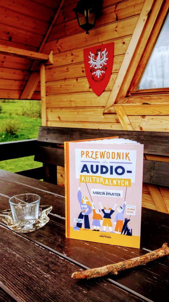 """Wydawnictwo Adamada: """"Przewodnik dla audiokulturalnych"""" Marcin Dymiter"""