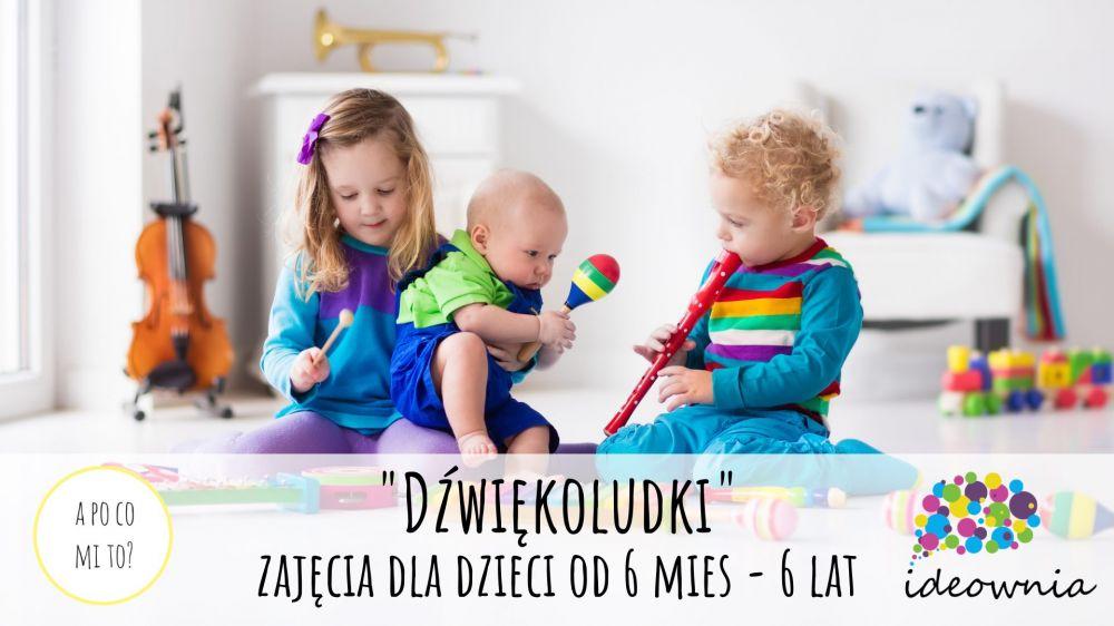 """""""Dźwiękoludki"""" zajęcia dla dzieci od 6 mc do 6 lat"""
