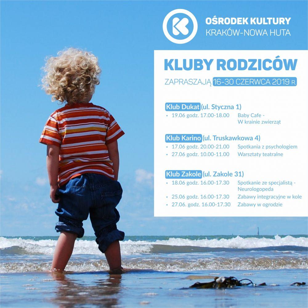 Kluby Rodziców w Ośrodku Kultury Kraków-Nowa Huta - 16-30 czerwca 2019 r.
