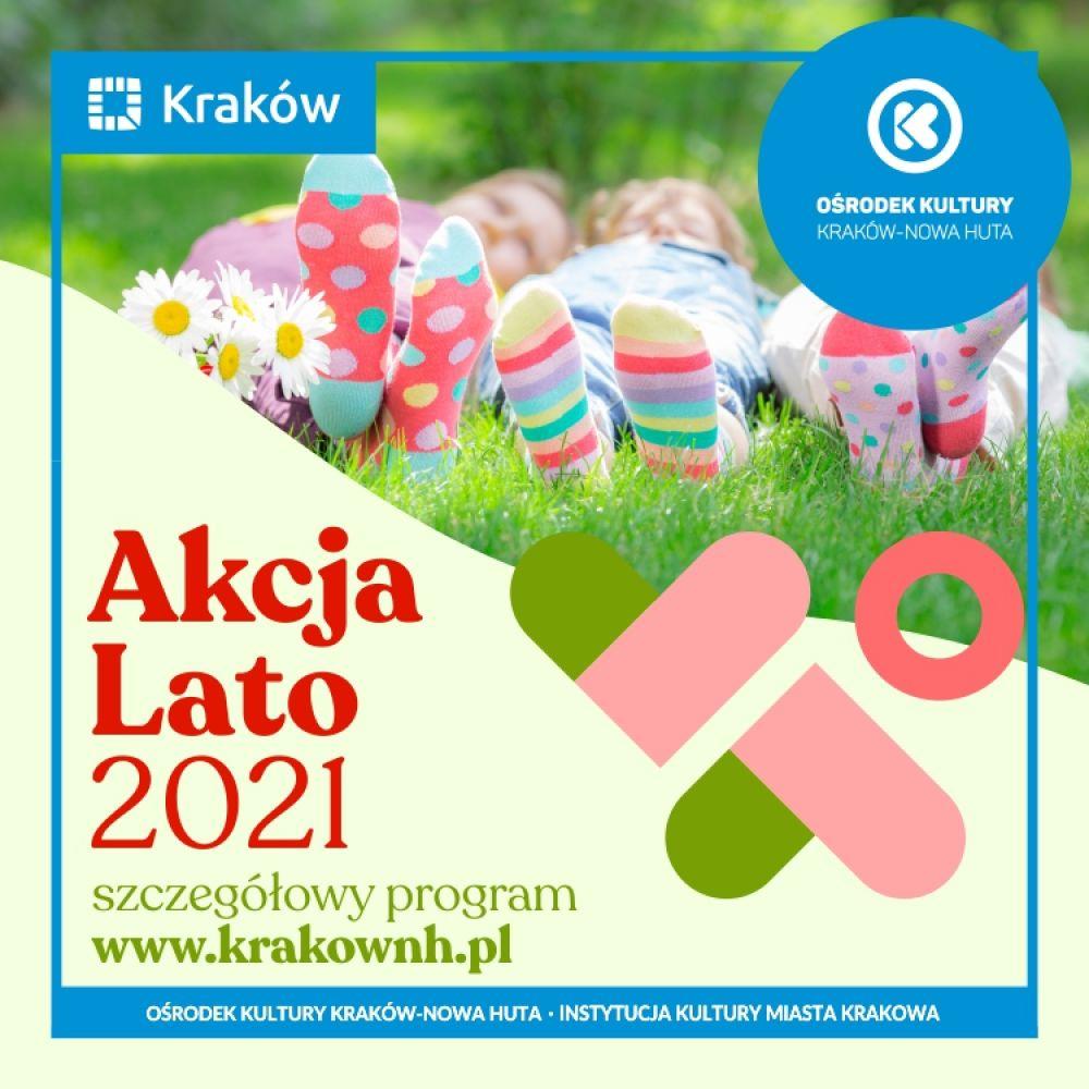 Akcja Lato 2021 z Ośrodkiem Kultury Kraków-Nowa Huta