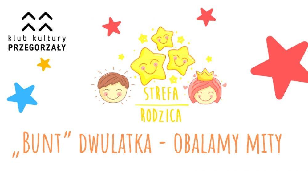 """Strefa Rodzica - """"Bunt"""" dwulatka - obalamy mity"""