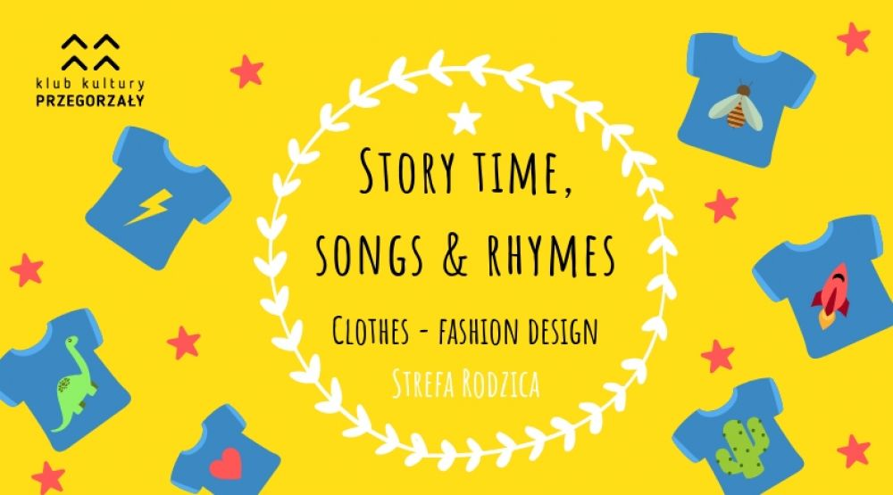 Strefa Rodzica: Story time, songs & rhymes. Clothes - fashion design
