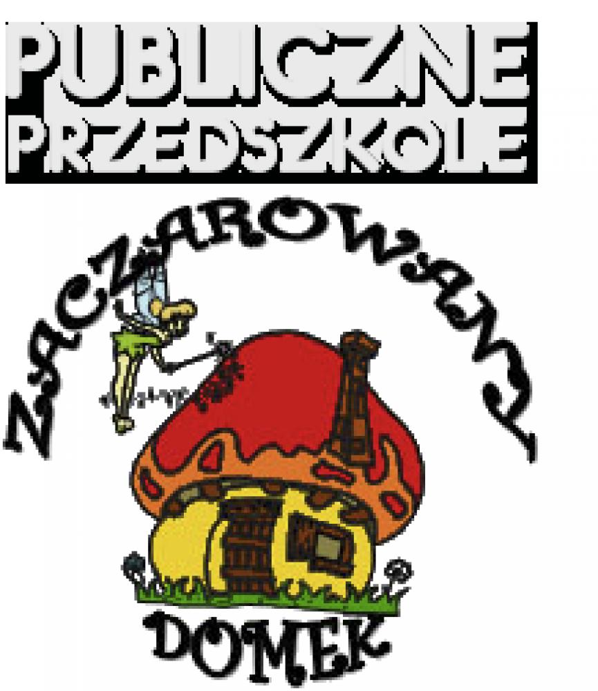 """Przedszkole Publiczne """"ZACZAROWANY DOMEK"""""""